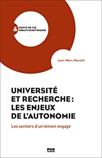 Université et recherche : les enjeux de l'autonomie: Les sentiers d'un témoin engagé