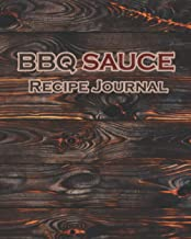 BBQ & Sauce Recipe Journal: Dark wooden background Cover-BBQ Smoked and Grilled recipe logbook-Menu Recorder, BBQ Meat, Sa...
