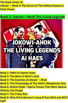 Jokowi - Ahok The Living Legends (Jokowi – Ahok in The Strom of The Political Game to Seize Power Book 2) (English Edition)