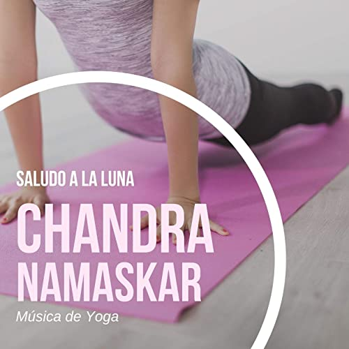 Saludo a la Luna Chandra Namaskar: Música de Yoga de Musica ...