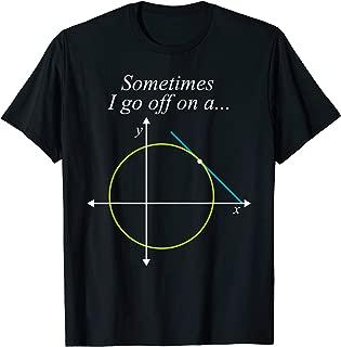 Sometimes I Go Off On A Tangent Mathematics Equation Teacher T-Shirt