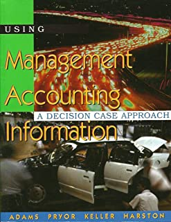 Using Management Accounting Information: A Decision Case Approach