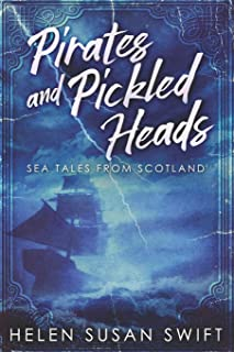 Pirates And Pickled Heads: Large Print Edition