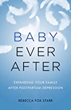Baby Ever After: Expanding Your Family After Postpartum Depression (English Edition)