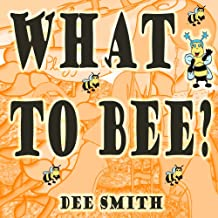 What to Bee?: A rhyming picture book for children that encourages good virtues, values and behavior. (Bee-ville)