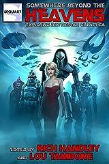 Somewhere Beyond the Heavens: Exploring Battlestar Galactica Kindle Edition