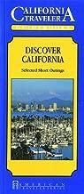 California Traveler: Discover California, Selected Short Outings