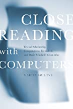 Close Reading with Computers: Textual Scholarship, Computational Formalism, and David Mitchell's Cloud Atlas