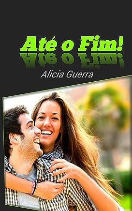 ATÉ O FIM (Portuguese Edition)