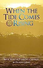 When the Tide Comes Rising: Book Seven of Poseidon's Children