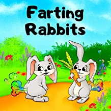 Farting Rabbits: A Rhyming, Read Aloud Story For Kids About Farting, Fun and Friendship