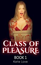Class of Pleasure (Book 1) (English Edition)