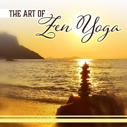 The Art of Zen Yoga - Breathe, Move, Relax (Meditation Music ...
