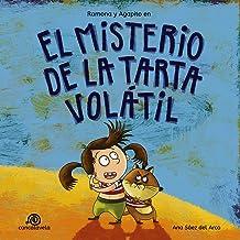 El misterio de la tarta volátil: Ramona y Agapito [Cuento infantil / Aventuras / Misterio / Detectives] (Las aventuras de Ramona y Agapito nº 1) (Spanish Edition)