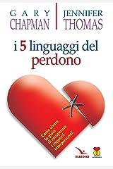 I cinque linguaggi del perdono. Come vivere la gioia di recuperare i rapporti interpersonali Paperback