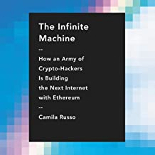 The Infinite Machine: How an Army of Crypto-Hackers Is Building the Next Internet with Ethereum PDF