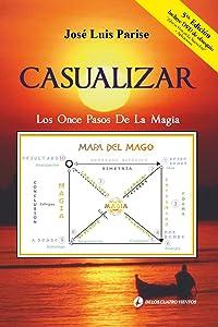 José Luis PariseCasualizar: Los Once Pasos de la Magia