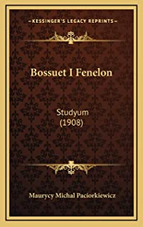 Bossuet I Fenelon: Studyum (1908)
