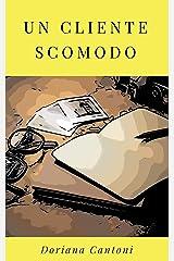 Un cliente scomodo (Le indagini dell'Agenzia Calzolari Vol. 3) Formato Kindle