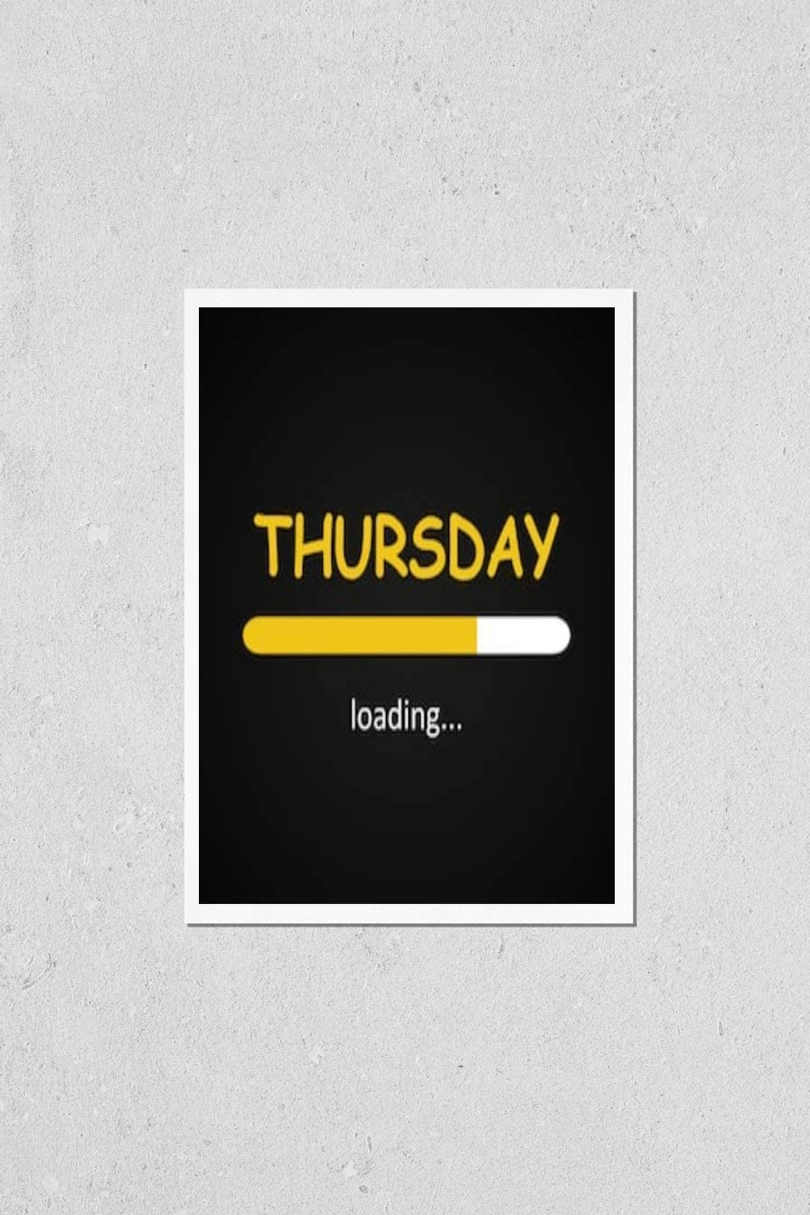 KwikMedia Poster Reproduction Manufacturer direct delivery of Thursday - Funny 70% OFF Outlet Loading Inscri