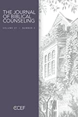 Journal of Biblical Counseling 27-3 Kindle Edition