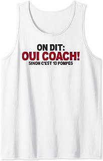 On dit oui coach - Cadeau humour coach cadeau coach 10 pompe Débardeur