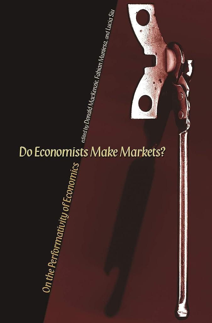 フレキシブルバンク誠実さDo Economists Make Markets?: On the Performativity of Economics