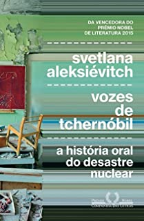 Capa do livro Vozes de Tchernóbil: Crônica Do Futuro