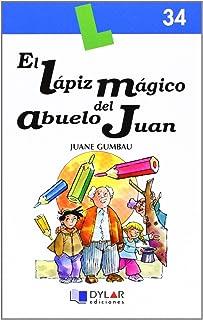 EL LÁPIZ MÁGICO DEL ABUELO JUAN -  Libro 34