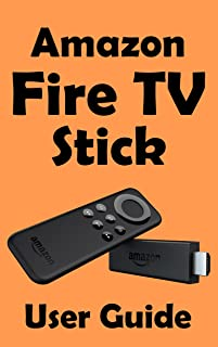 Amazon Fire TV Stick Beginners Guide: A manual for your new media player