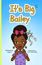 It's Big Bailey: (Book 1)