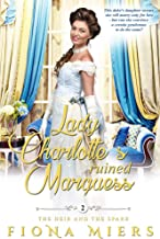 Lady Charlotte's Ruined Marquess: A Steamy Historical Regency Romance Novel (The heir and a spare Book 2)