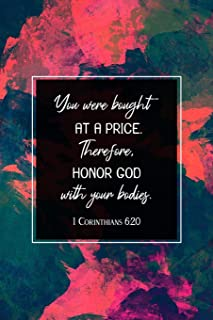 You Were Bought at a Price. Therefore, Honor God with Your Bodies. I Corinthians 6:20: 90 Day Food and Exercise Journal - Daily Tracker of Physical ... - 6