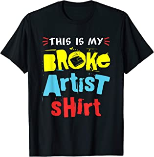 Freelance Artist Art - This Is My Broke Artist Shirt T-Shirt