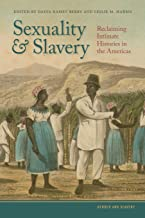 Sexuality and Slavery: Reclaiming Intimate Histories in the Americas (Gender and Slavery Ser.)