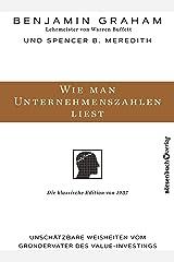 Wie man Unternehmenszahlen liest: Unschätzbare Weisheiten vom Gründervater des Value-Investings (German Edition) Kindle Edition