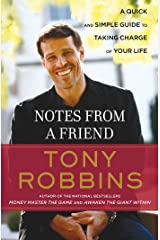 Notes from a Friend: A Quick and Simple Guide to Taking Control of Your Life Kindle Edition