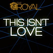 Best this isn t love the royal Reviews