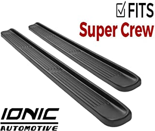 Ionic Factory Style (Fits) 1999-2016 Ford F250 F350 Super Duty SuperCrew Cab & 00-06 Excursion Only Running Boards Side Steps (3800903075)
