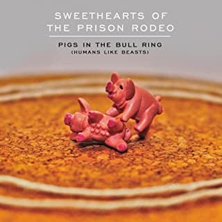 Pigs In the Bull Ring (Humans Like Beasts)