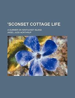 'Sconset Cottage Life; A Summer on Nantucket Island