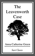 The Leavenworth Case: A Lawyer's Story (Penguin Classics)
