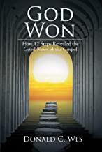 God Won: How 12 Steps Revealed the Good News of the Gospel