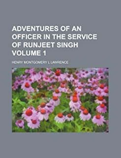 Adventures of an Officer in the Service of Runjeet Singh Volume 1