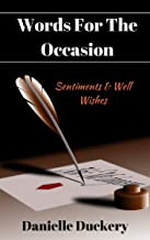 Words For The Occasion: Sentiments & Well Wishes (English Edition)