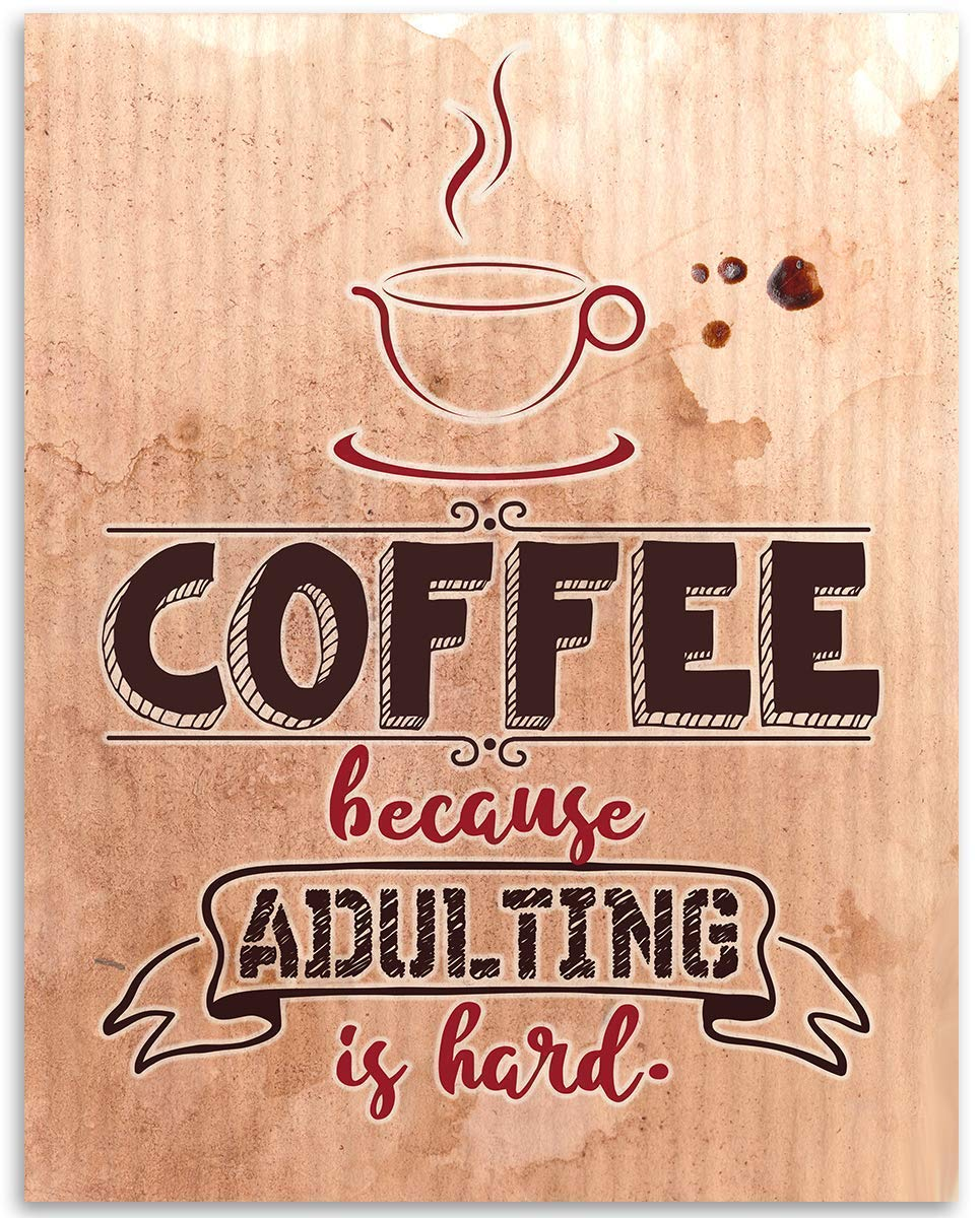 Coffee Because Adulting Max 64% OFF Is Hard - Print Cheap mail order shopping 11x14 Unframed Gre Art
