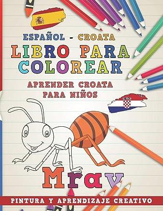 Libro para colorear Español - Croata I Aprender croata para niños I Pintura y aprendizaje creativo