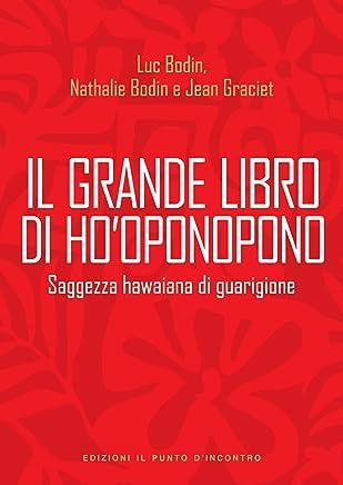 Il grande libro di Hooponopono: Saggezza hawaiana di guarigione