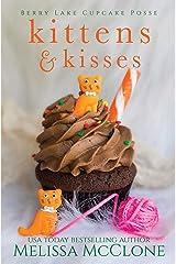 Kittens & Kisses (Berry Lake Cupcake Posse Book 3) Kindle Edition