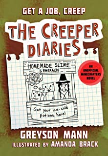 Get a Job, Creep: The Creeper Diaries, An Unofficial Minecrafters Novel, Book Ten (10)